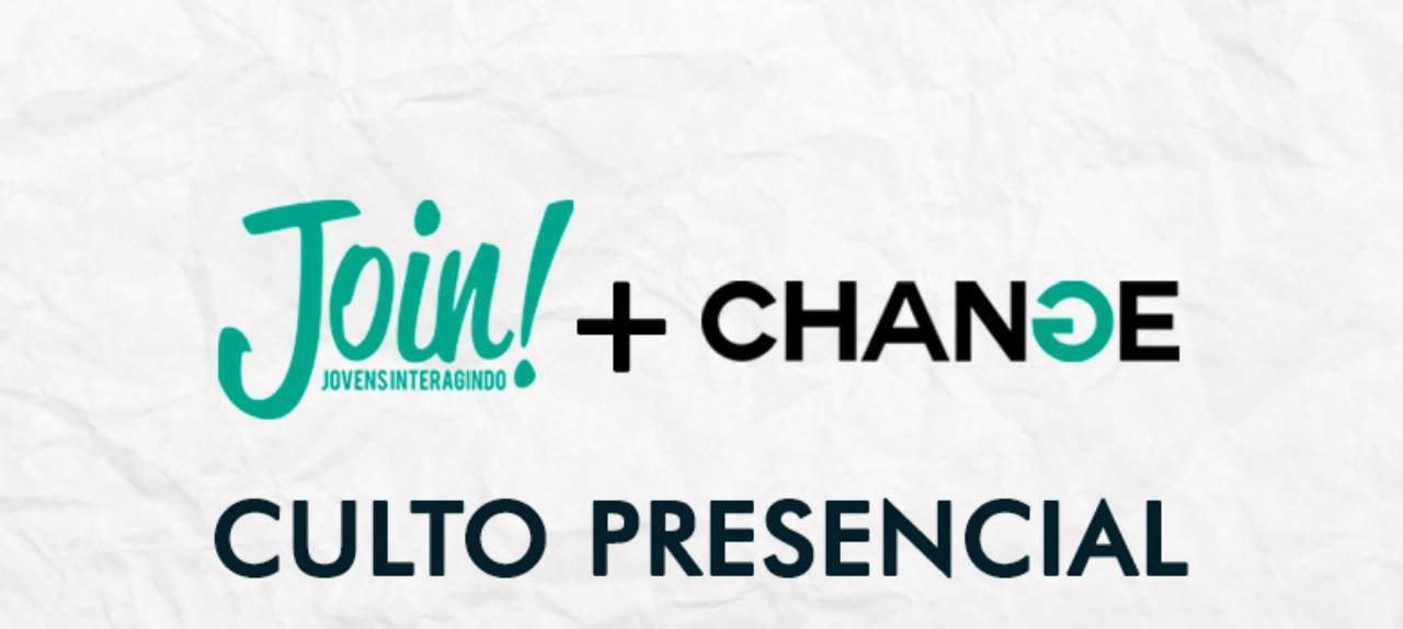 24/10 - Change + Join (Jovens 18+)