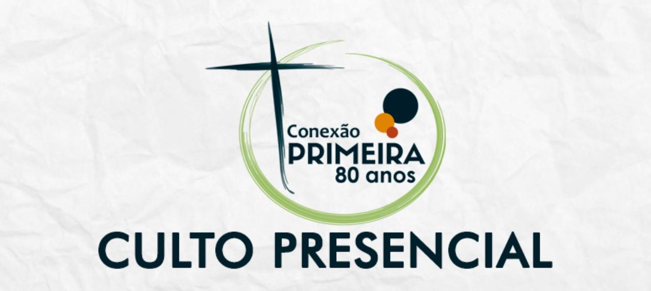 08/11 - Culto Dominical - 10H30 NOVO HORÁRIO
