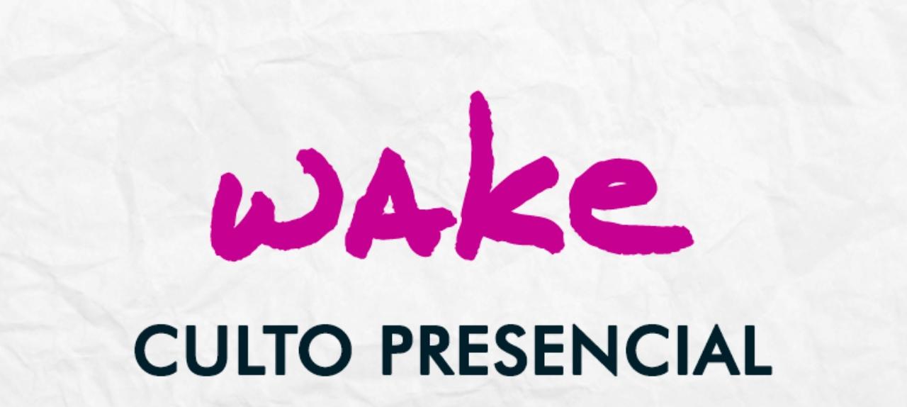21/11 - Wake (Adolescentes) - 17h