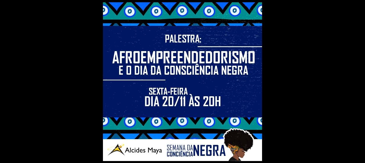 Afroempreendedorismo e o dia da Consciência Negra