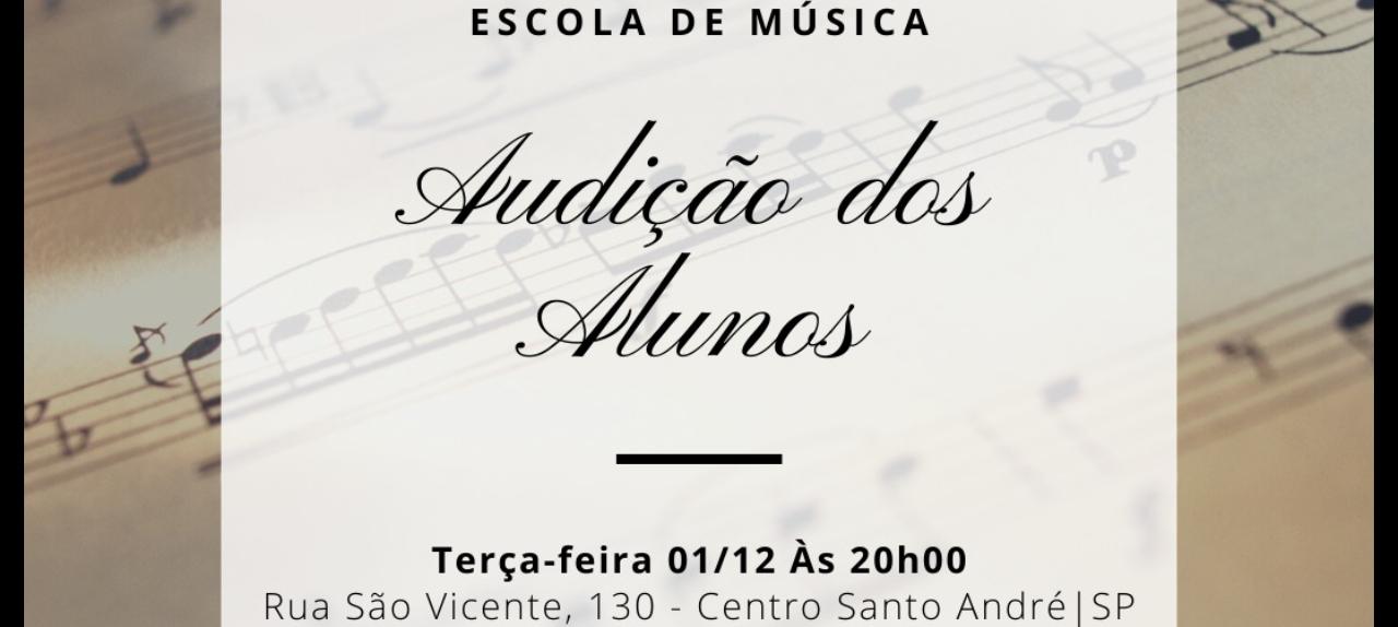 01/12 - Audição dos Alunos da Escola de Música