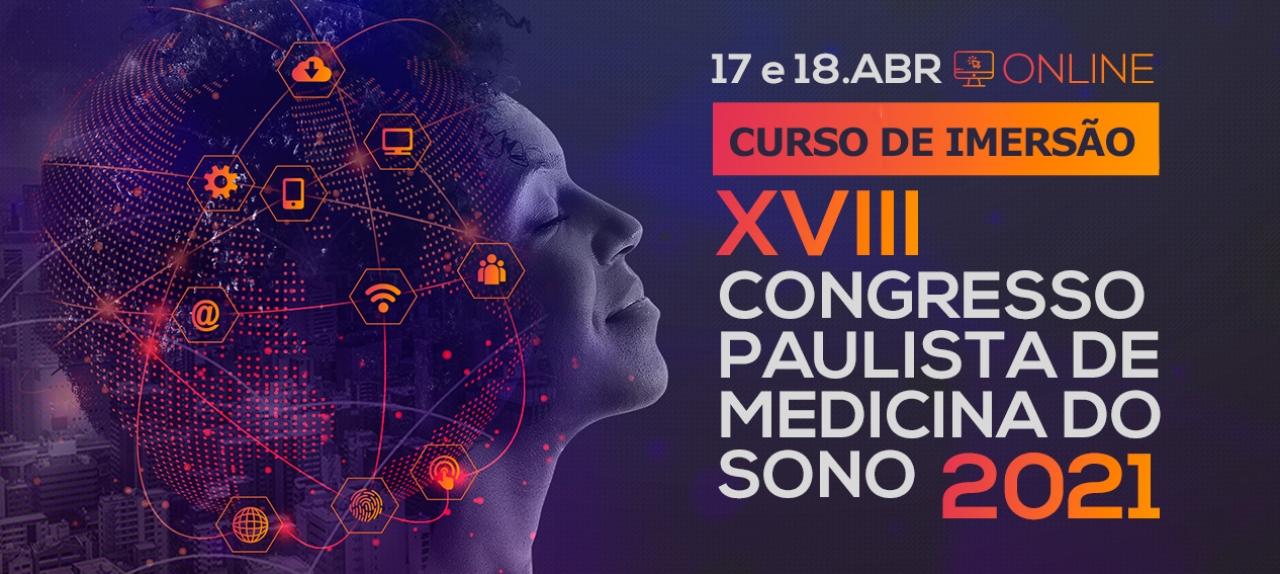 CURSO DE IMERSÃO: XVIII CONGRESSO PAULISTA DE MEDICINA DO SONO