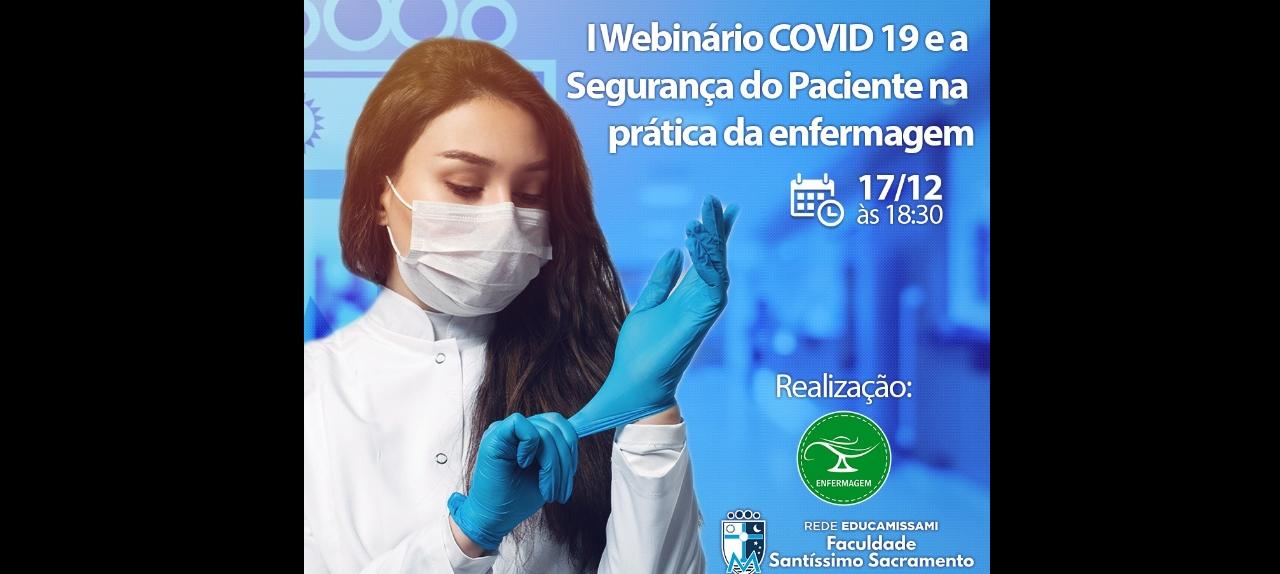 I Webnário COVID 19 e a Segurança do Paciente na Prática da enfermagem