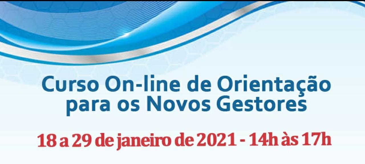 CURSO ON-LINE DE ORIENTAÇÃO PARA OS NOVOS GESTORES (TURMA 1)