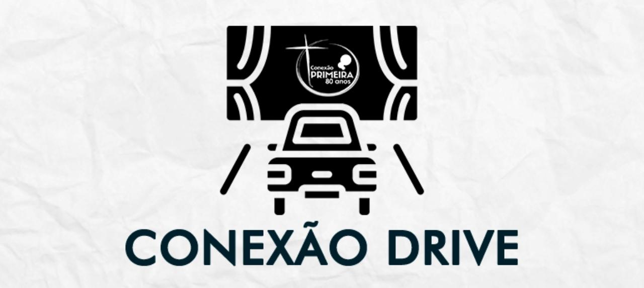 13/02 - Culto Conexão Drive - 16h00