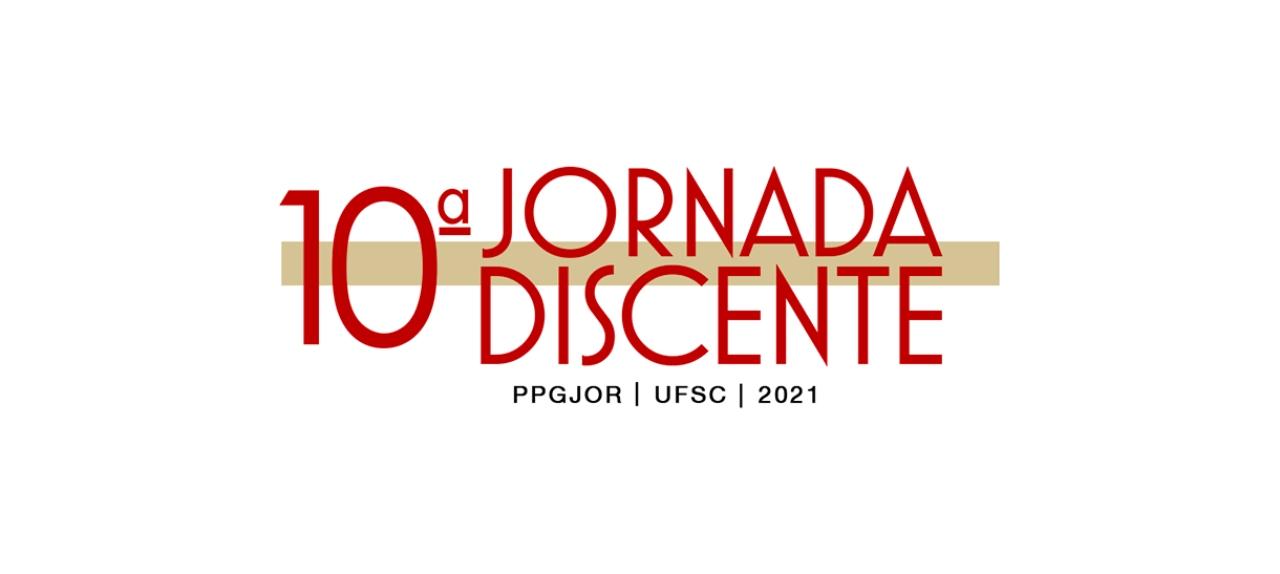 10ª Jornada Discente PPGJor|UFSC