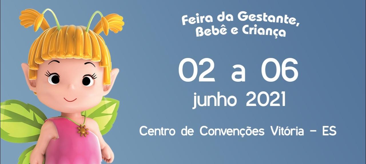 Feira da Gestante Bebê e Criança Vitória - ES de 02 a 06 de Junho 2021