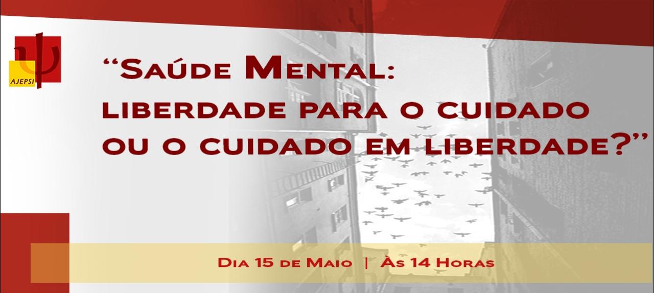 Saúde Mental: Liberdade Para o Cuidado ou o Cuidado em Liberdade?