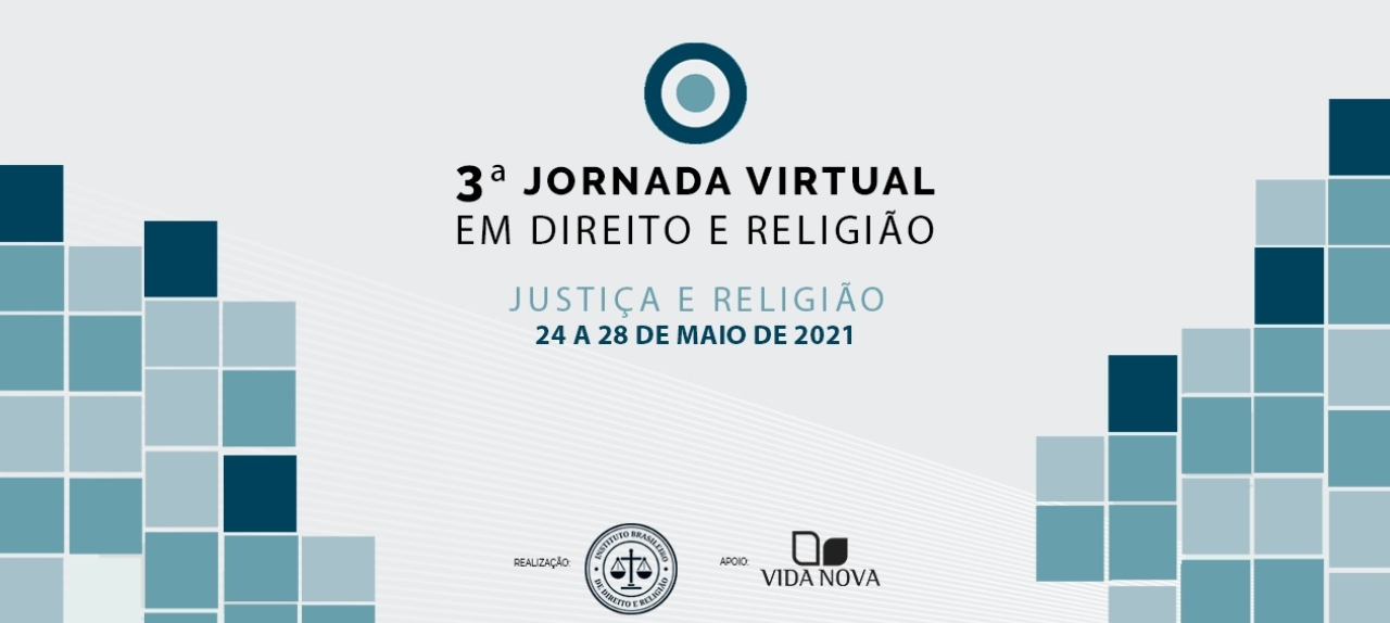 3ª JORNADA VIRTUAL DE ESTUDOS EM DIREITO E RELIGIÃO DO IBDR - JUSTIÇA E RELIGIÃO