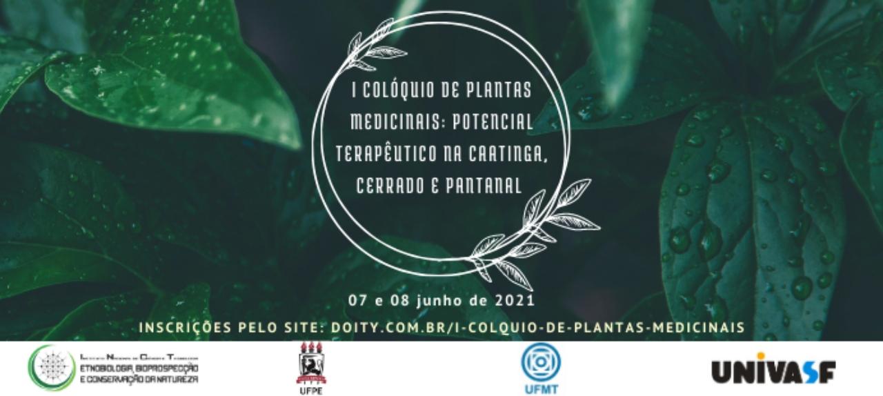 I COLÓQUIO DE PLANTAS MEDICINAIS: POTENCIAL TERAPEUTICO NA CAATINGA, CERRADO E PANTANAL