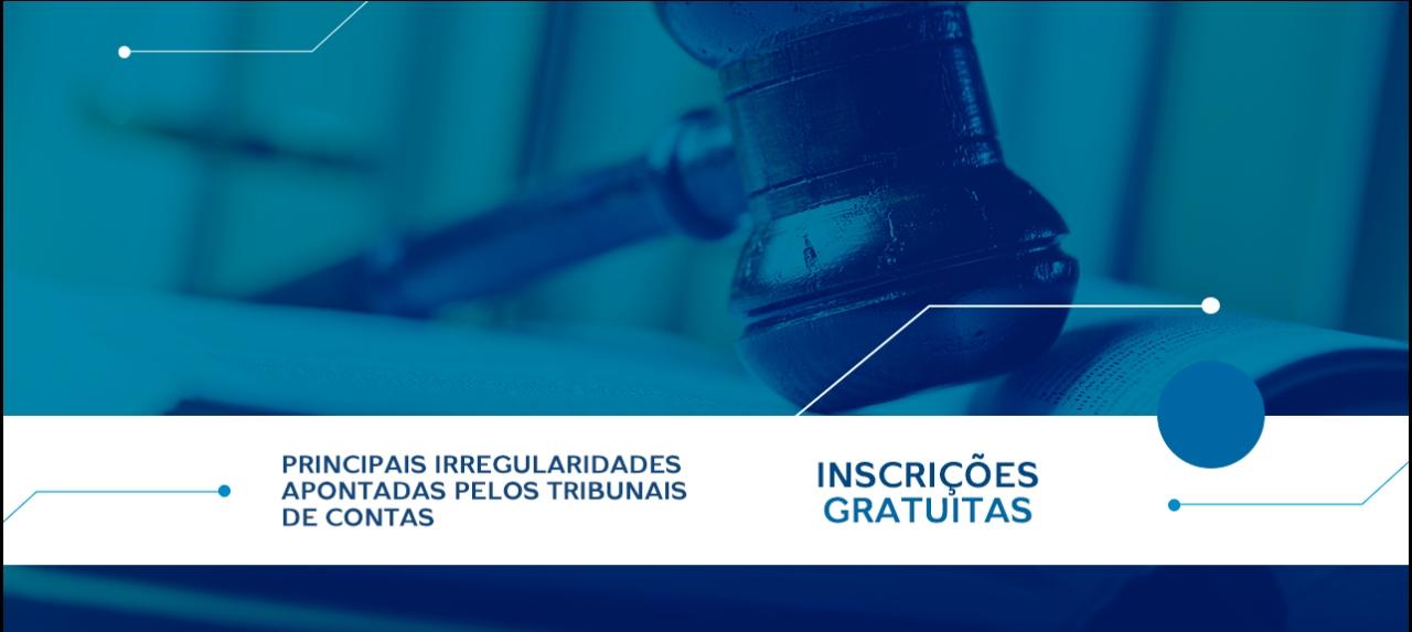 Principais irregularidades apontadas pelos Tribunais de Contas