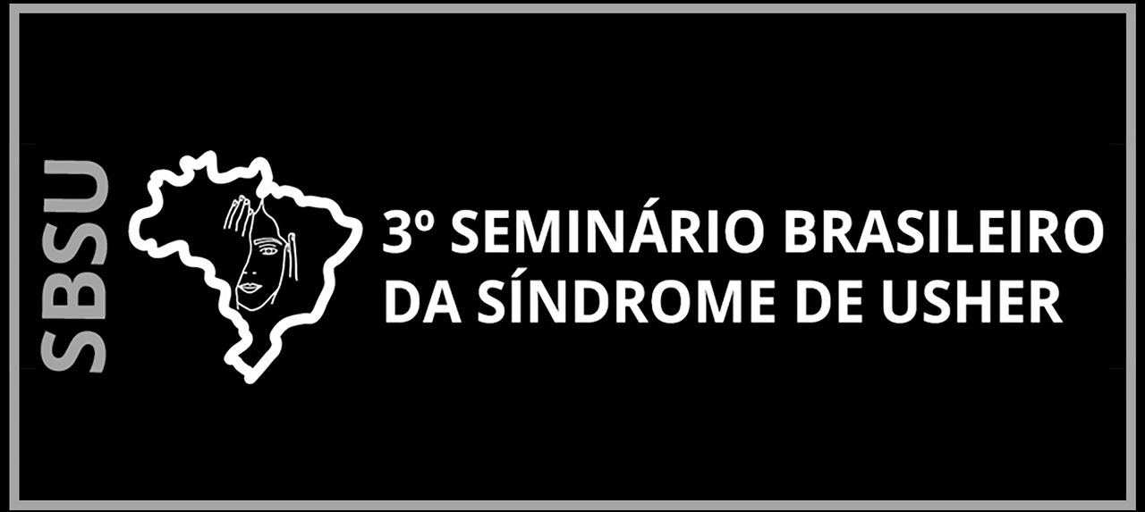 3° SBSU - Seminário Brasileiro da Síndrome de Usher