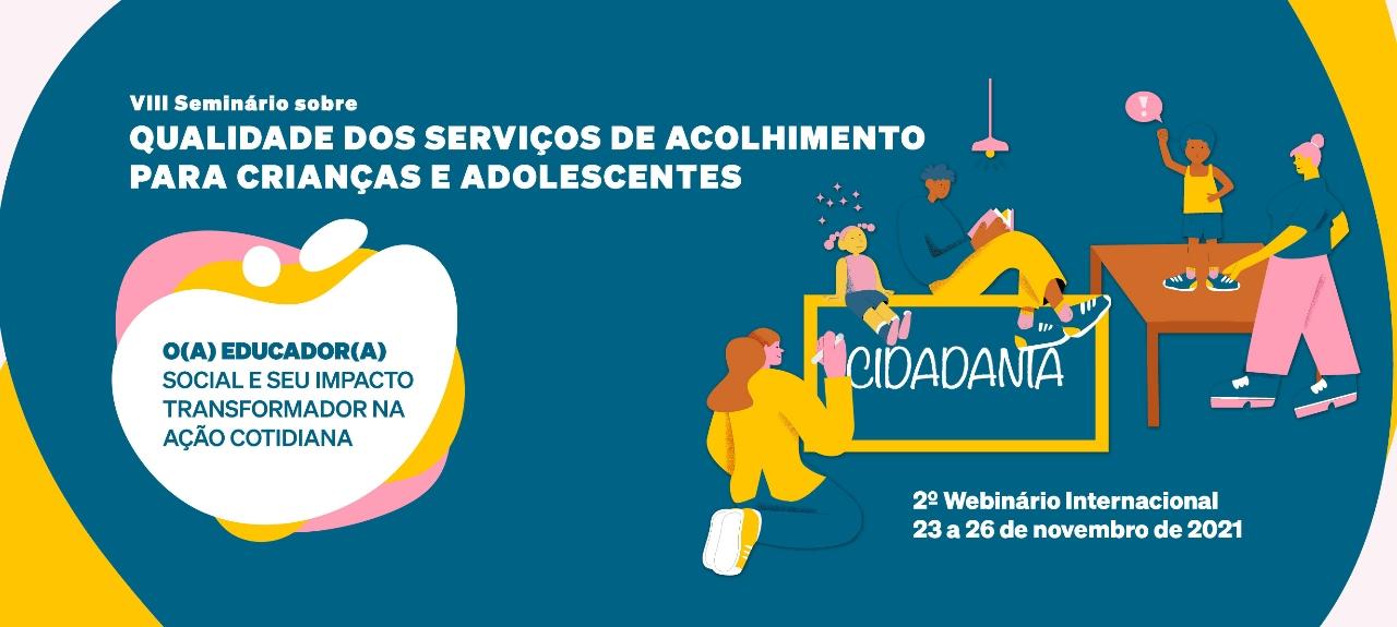 VIII Seminário sobre Qualidade do Serviço de Acolhimento de Crianças e Adolescentes