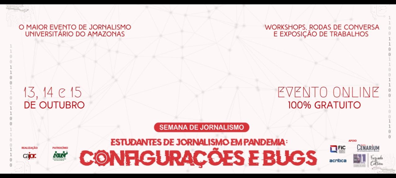 SEMANA DE JORNALISMO   Estudantes de Jornalismo em pandemia: Configurações e Bugs