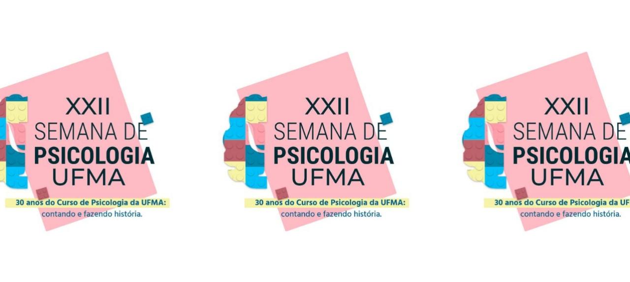 XXII SEMANA DE PSICOLOGIA DA UFMA
