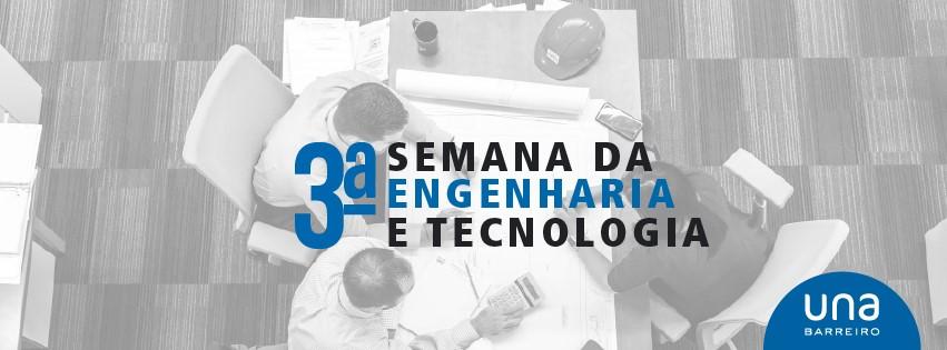 3ª Semana de Engenharia e Tecnologia - UNA Barreiro