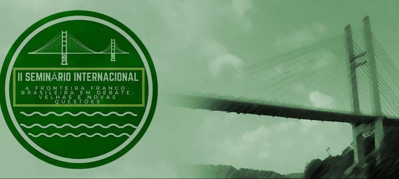 II Seminário Internacional a Fronteira Franco-Brasileira em Debate