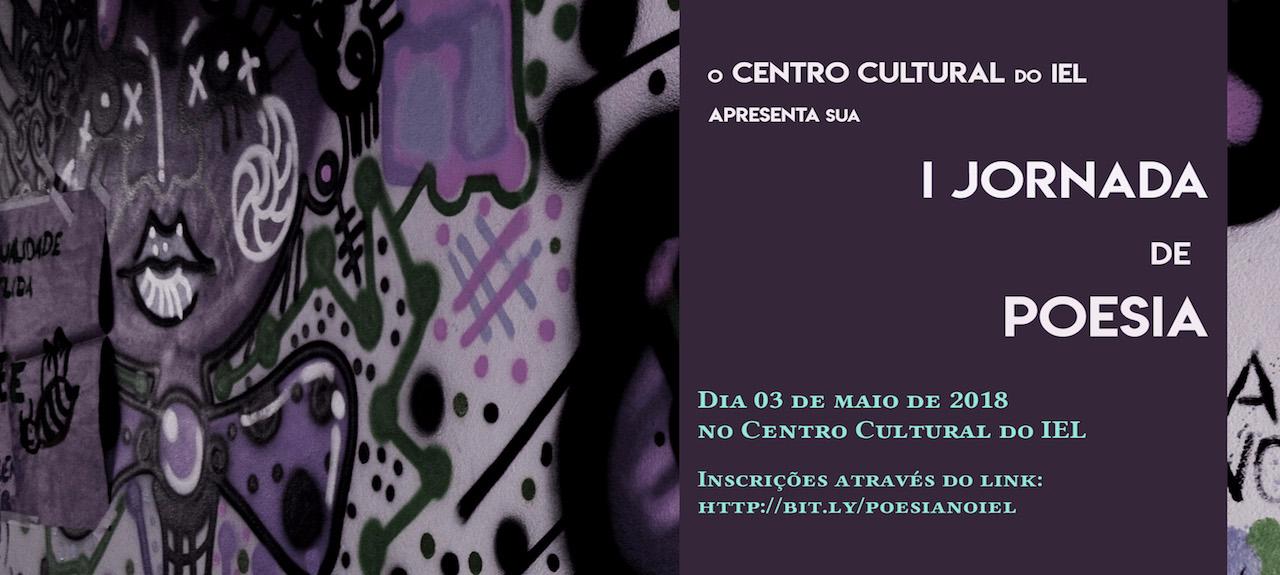 I Jornada de Poesia do Centro Cultural do IEL