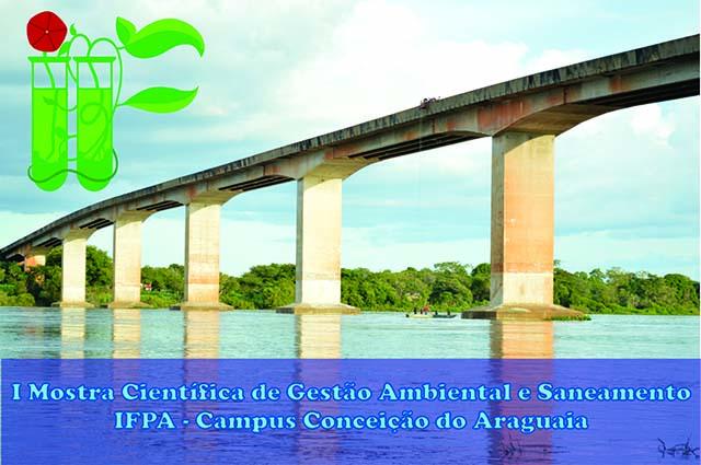 II Mostra Científica de Gestão Ambiental e Saneamento do IFPA – Campus Conceição do Araguaia