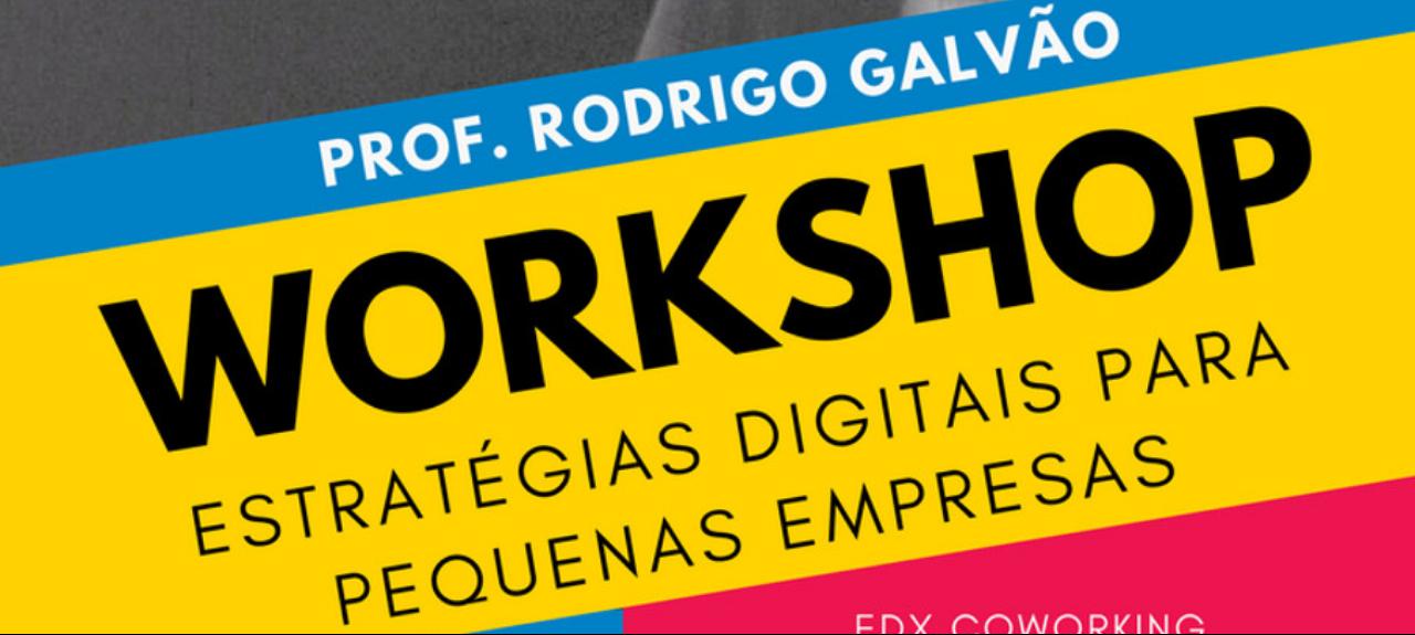 Workshop: Estratégias Digitais para pequenas Empresas