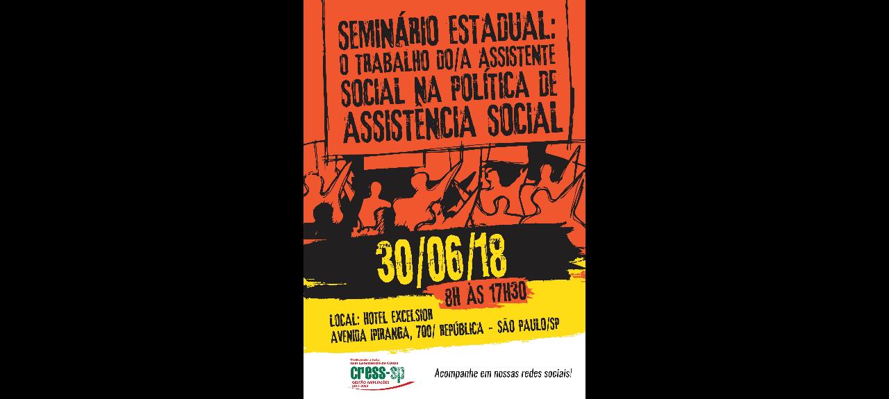 Seminário Estadual: O trabalho da/o Assistente Social na política de Assistência Social