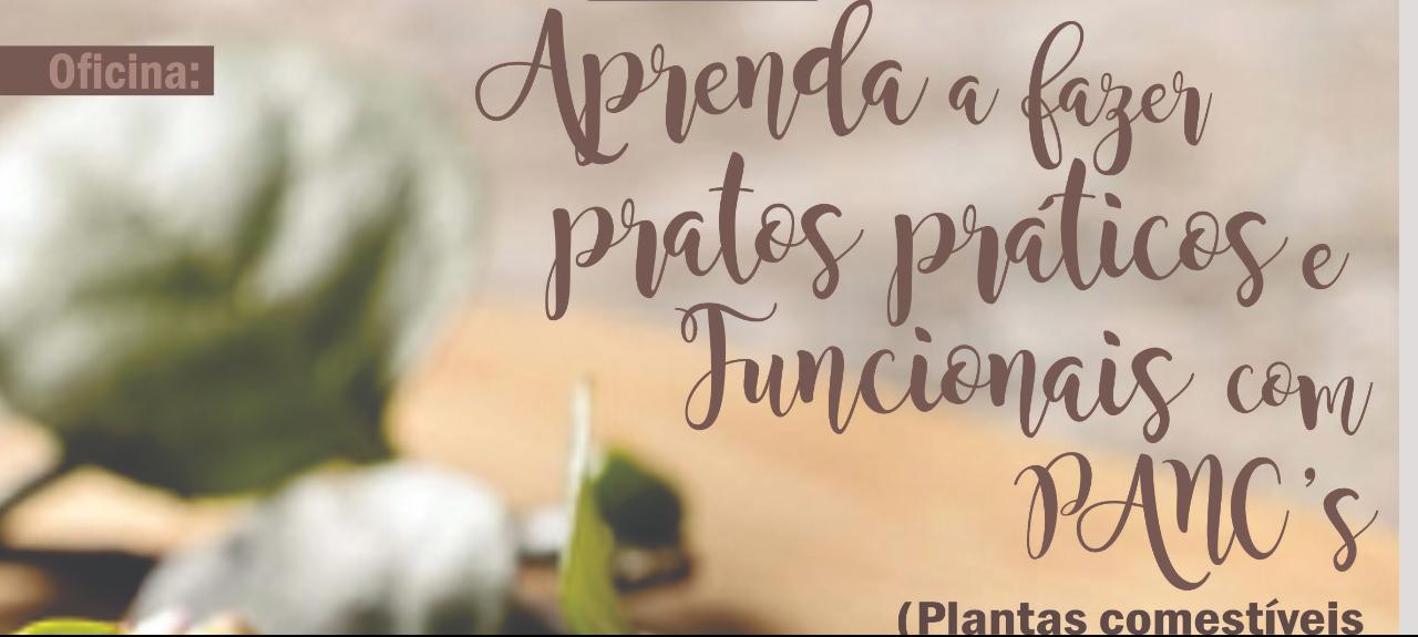 Aprenda a fazer pratos práticos  e funcionais com PANC's Manhã