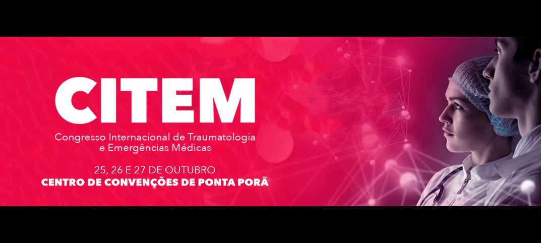CITEM - I CONGRESSO INTERNACIONAL DE TRAUMATOLOGIA E EMERGÊNCIAS MÉDICAS