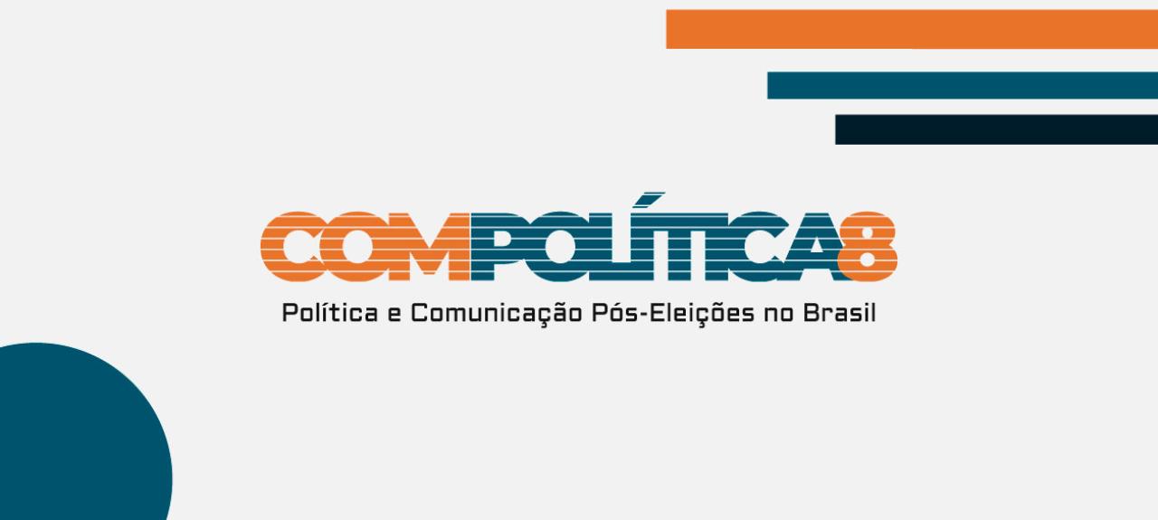 8º CONGRESSO DA ASSOCIAÇÃO BRASILEIRA DE PESQUISADORES EM COMUNICAÇÃO E POLÍTICA