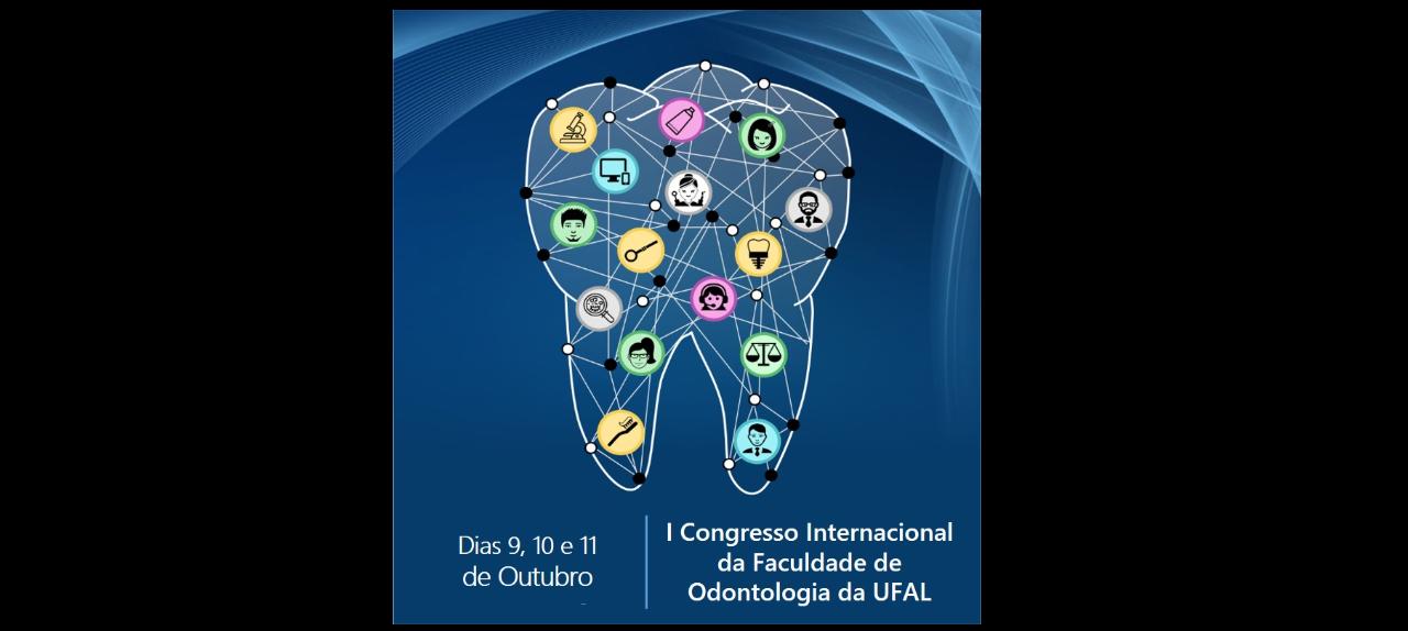 I Congresso Internacional da Faculdade de Odontologia da UFAL
