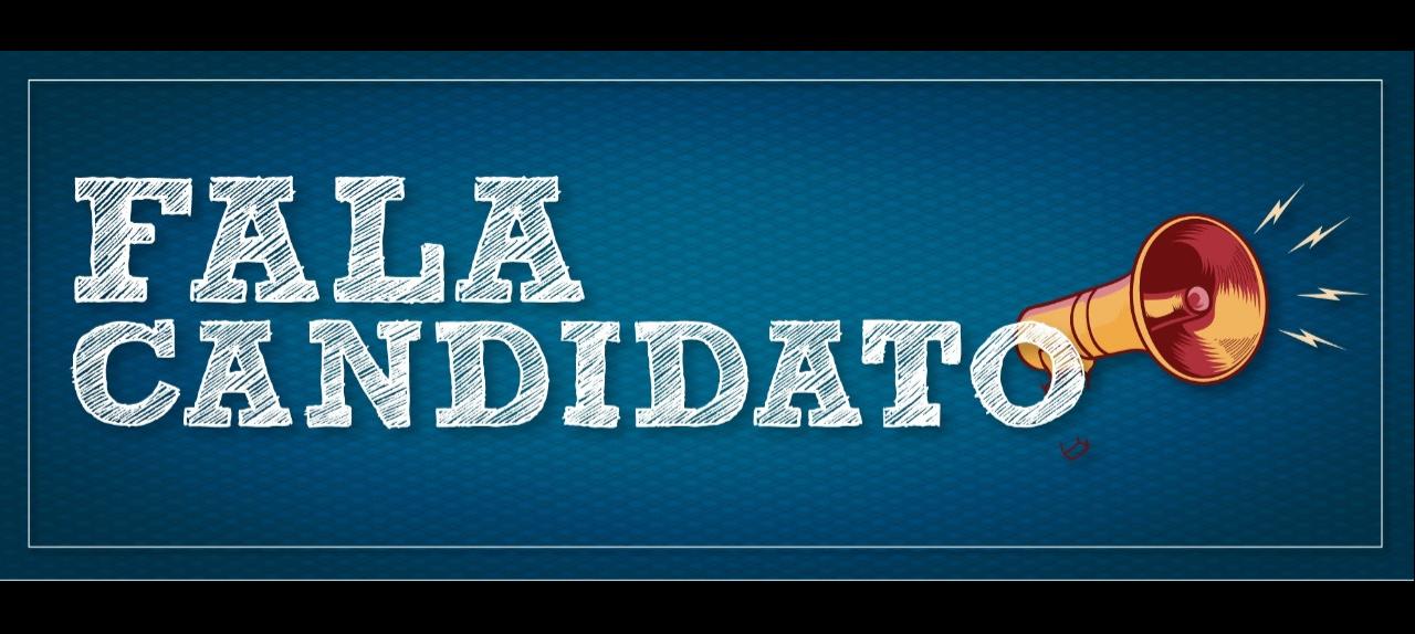 Fala Candidato - Sabatina aos candidatos a Deputado