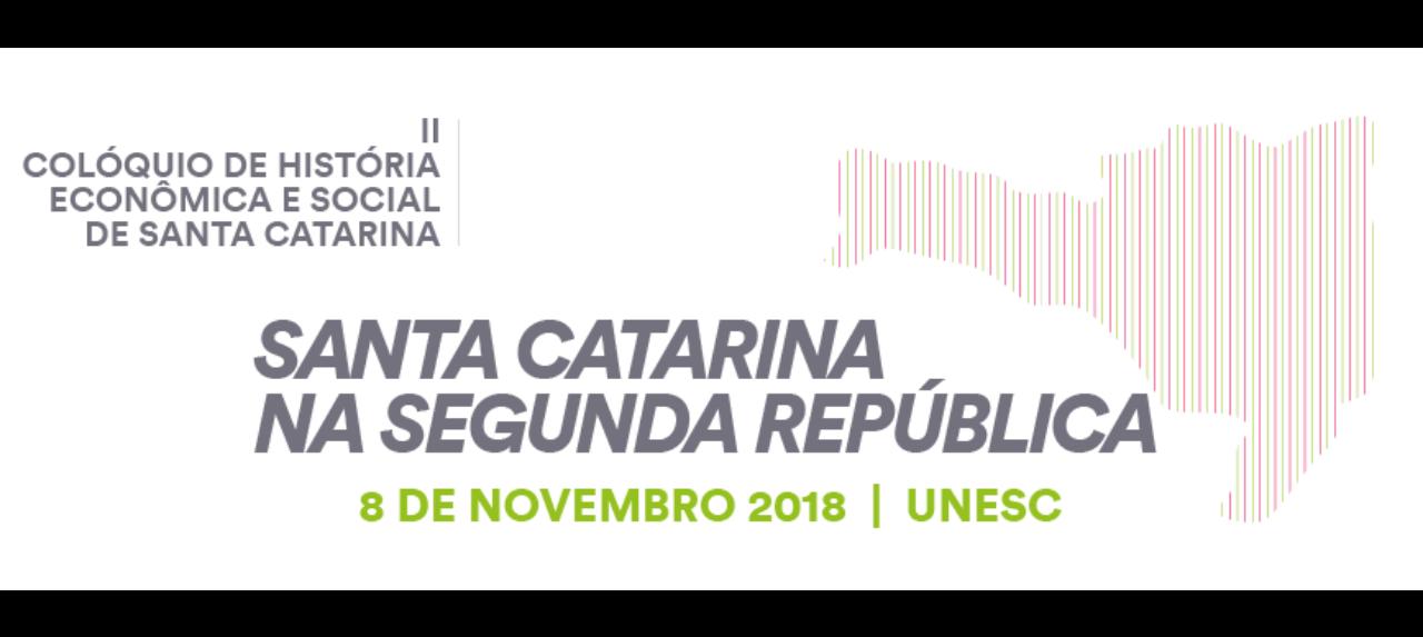 II Colóquio de História Econômica e Social de Santa Catarina: Santa Catarina na Segunda República