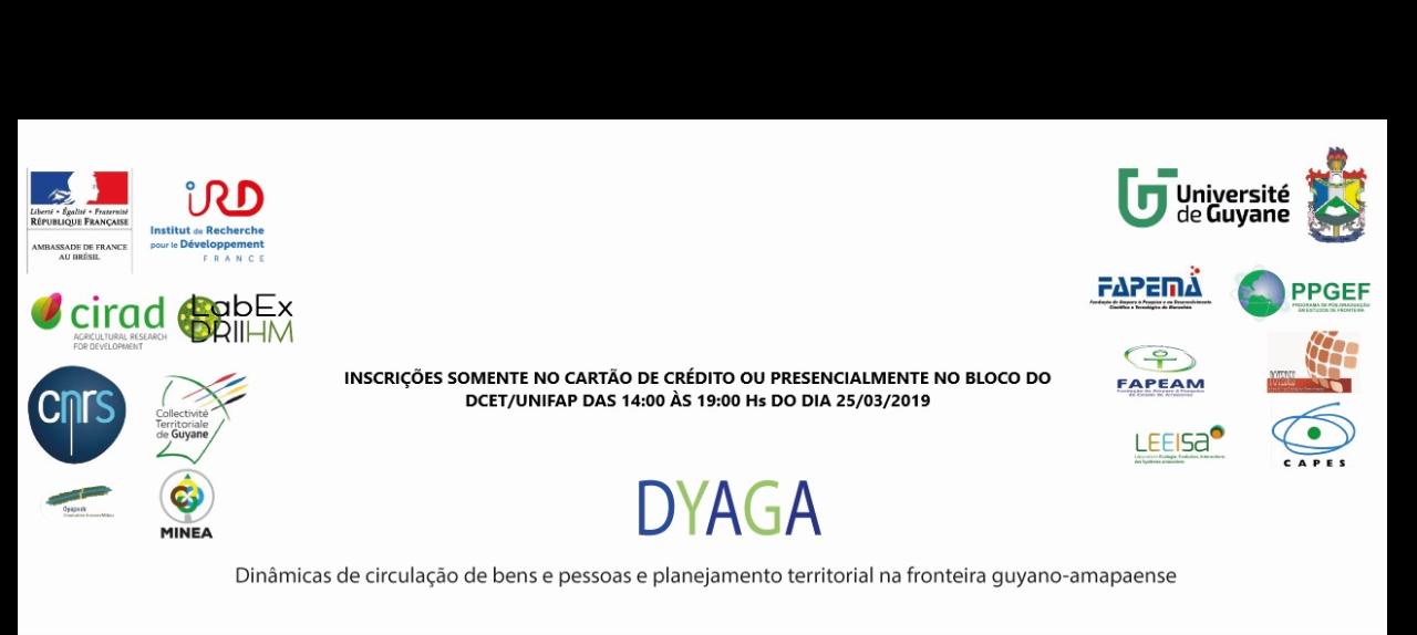 SEMINÁRIO DYAGA: dinâmicas de circulação de bens, pessoas e planejamento territorial na fronteira guyano-amapaense