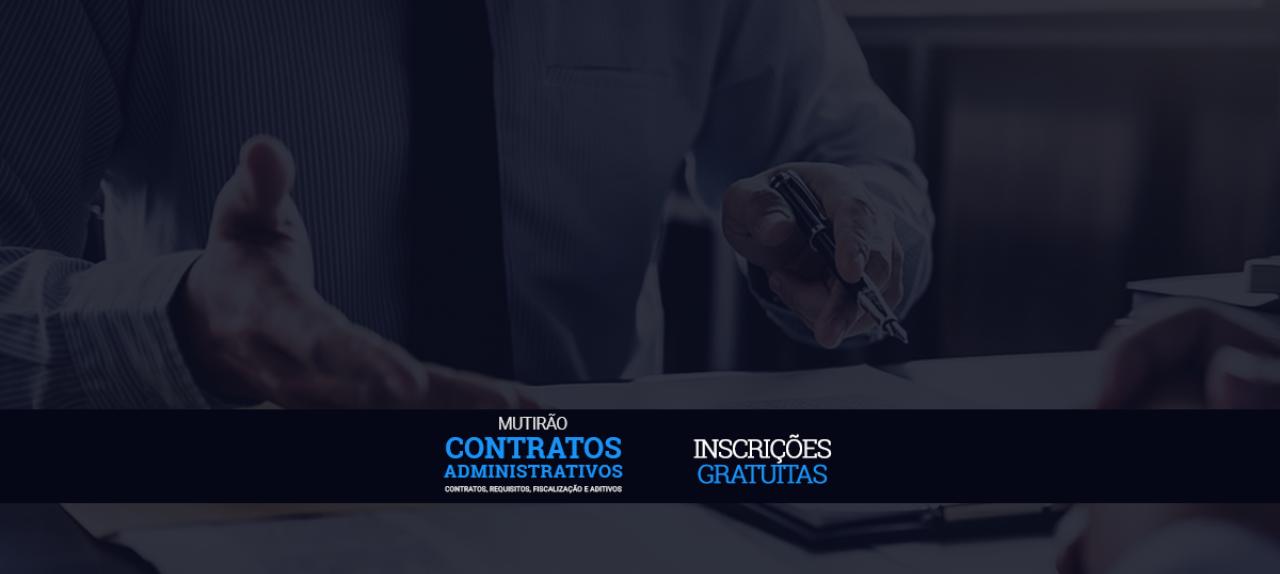 Mutirão Contratos Administrativos - Contratos, Requisitos, Fiscalização e Aditivos