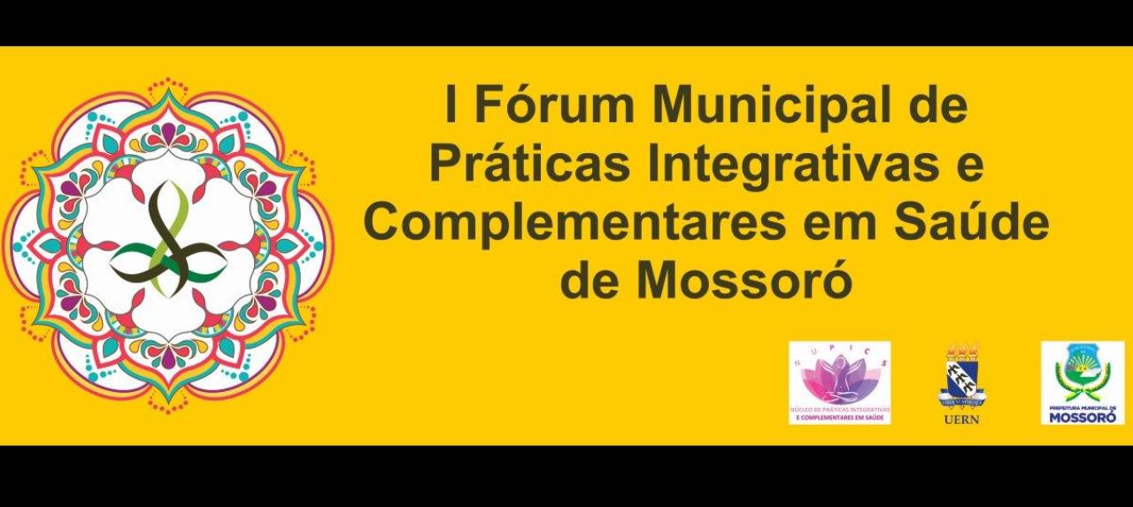 I FÓRUM MUNICIPAL DE PRÁTICAS INTEGRATIVAS E COMPLEMENTARES  DE MOSSORÓ