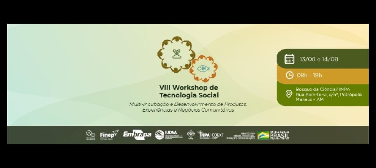 VIII Workshop de Tecnologia Social - COTES/INPA