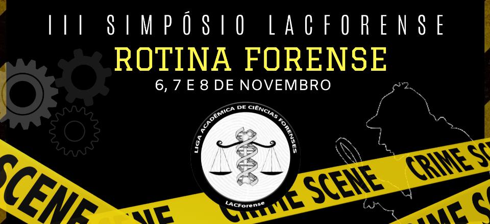 III SIMPÓSIO LACFORENSE: Rotina Forense