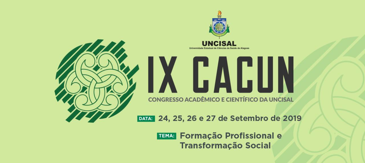 IX CONGRESSO ACADÊMICO E CIENTÍFICO DA UNCISAL e CONGRESSO BRASILEIRO DE PESQUISA EM SAÚDE