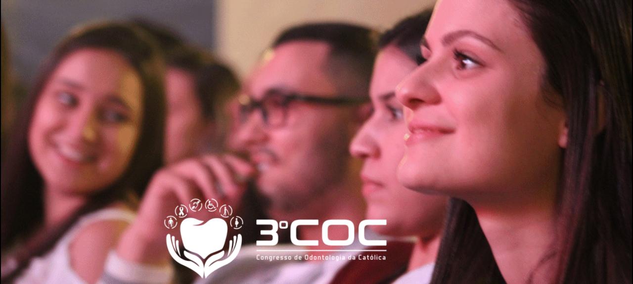 3º Congresso de Odontologia da Católica - COC e 18º Jornada Acadêmica de Odontologia da Católica - JAOC