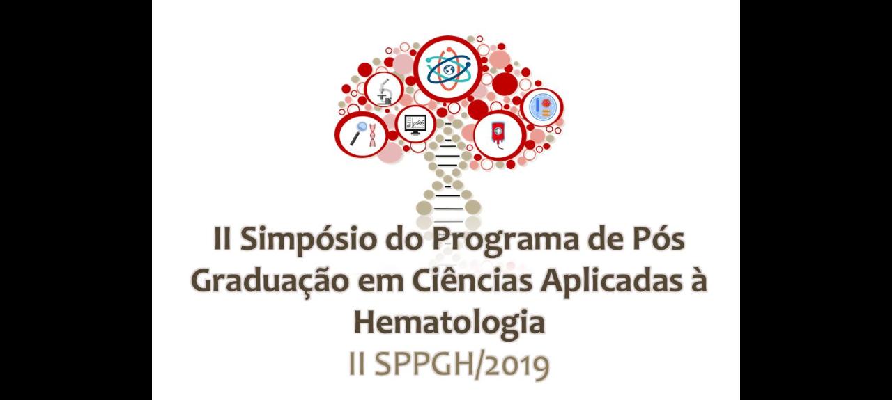 II Simpósio do Programa de Pós Graduação de Ciências Aplicadas à Hematologia