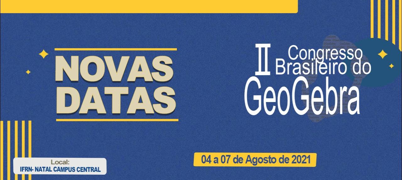 II Congresso Brasileiro do GeoGebra de 04 a 07 de agosto de 2021
