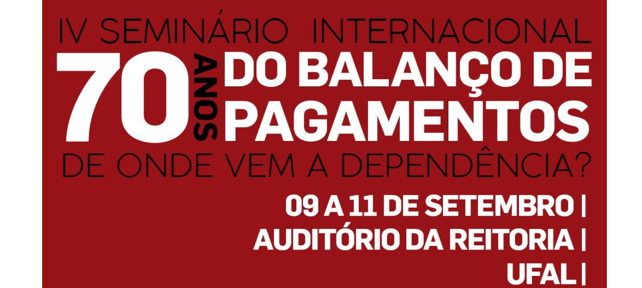 IV Seminário Internacional 70 Ano do Balanço de Pagamentos: de onde vem a dependência?