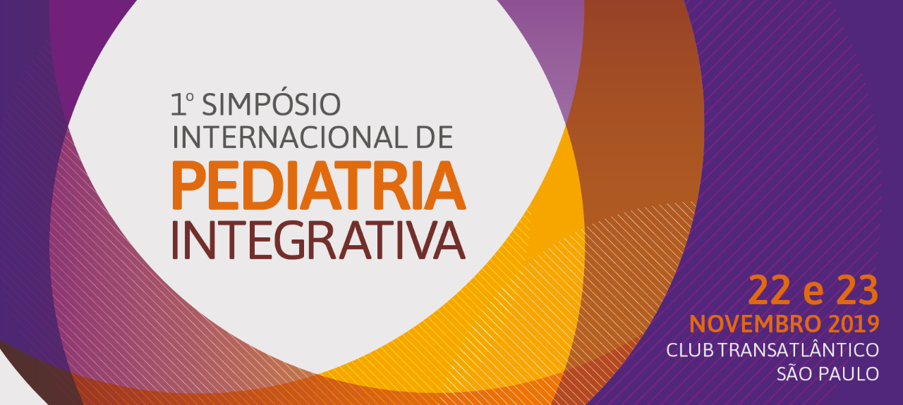 1º Simpósio Internacional de Pediatria Integrativa / 1st International Symposium on Integrative Pediatrics