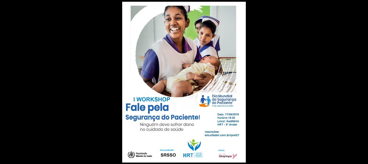 WORKSHOP - DIA INTERNACIONAL DA SEGURANÇA DO PACIENTE