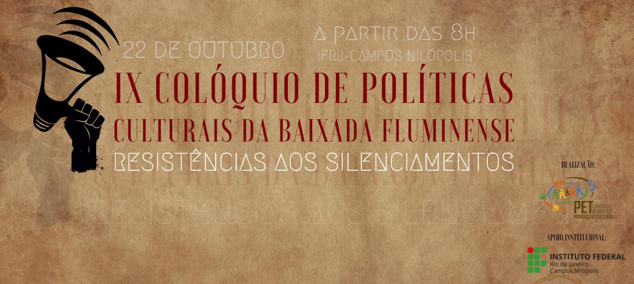 IX Colóquio de Políticas Culturais da Baixada Fluminense