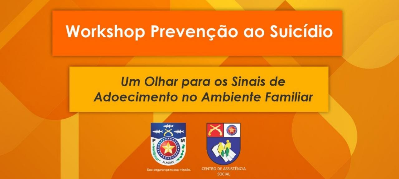 Workshop  Prevenção ao Suicídio: Um Olhar para os Sinais de Adoecimento no Ambiente Familiar