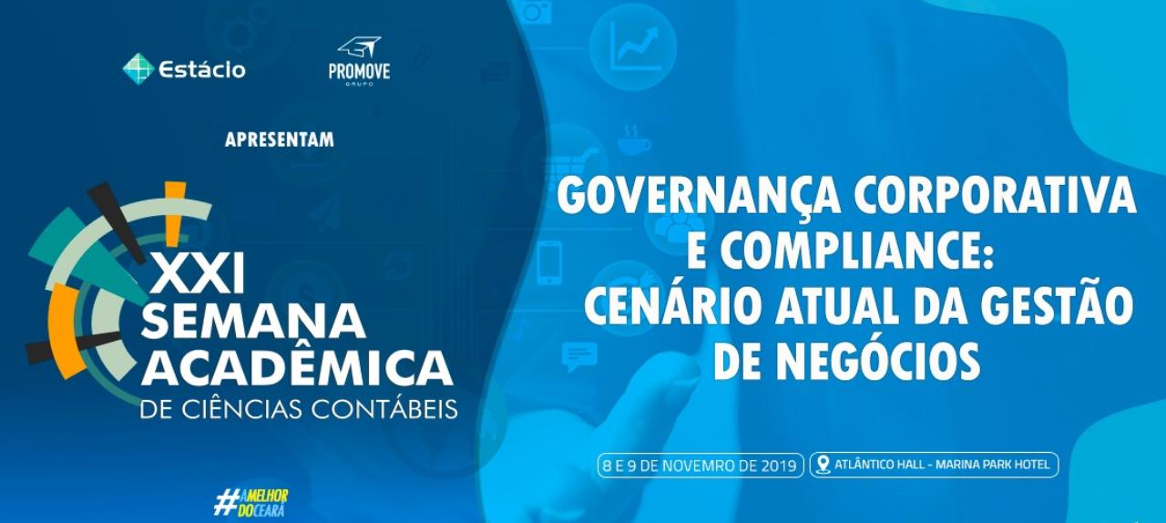 SEMANA DE CONTABILIDADE DO CEARÁ - GOVERNANÇA CORPORATIVA E COMPLIANCE: CENÁRIO ATUAL DA GESTÃO DE NEGÓCIOS