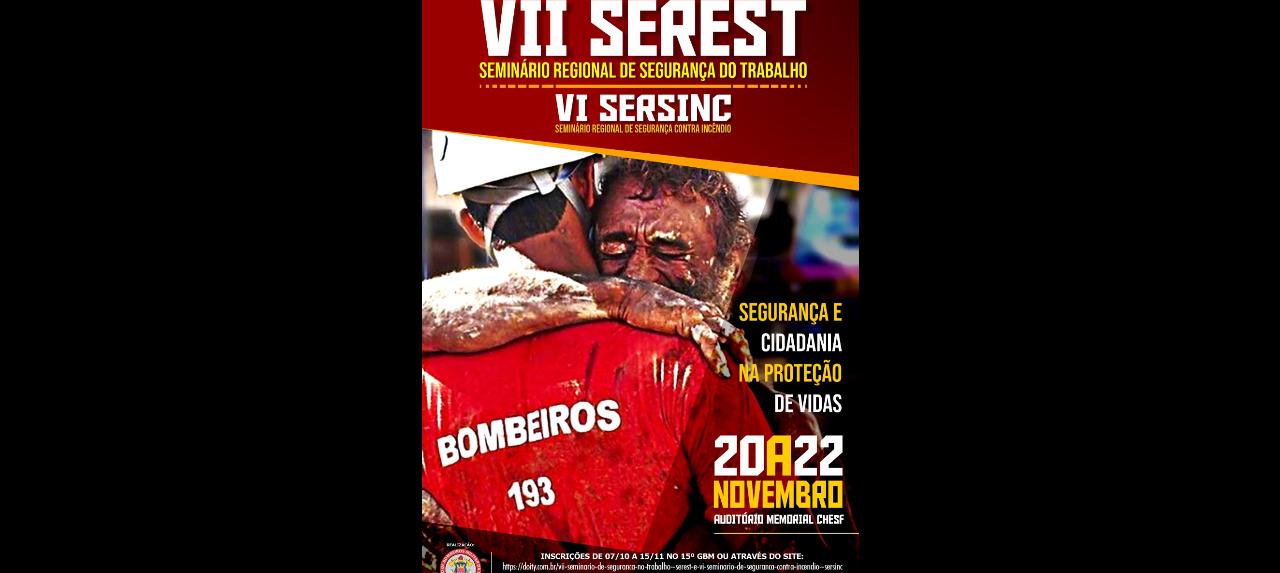 VII Seminário Regional de Segurança do Trabalho - SEREST e VI Seminário Regional de Segurança contra Incêndio - SERSINC