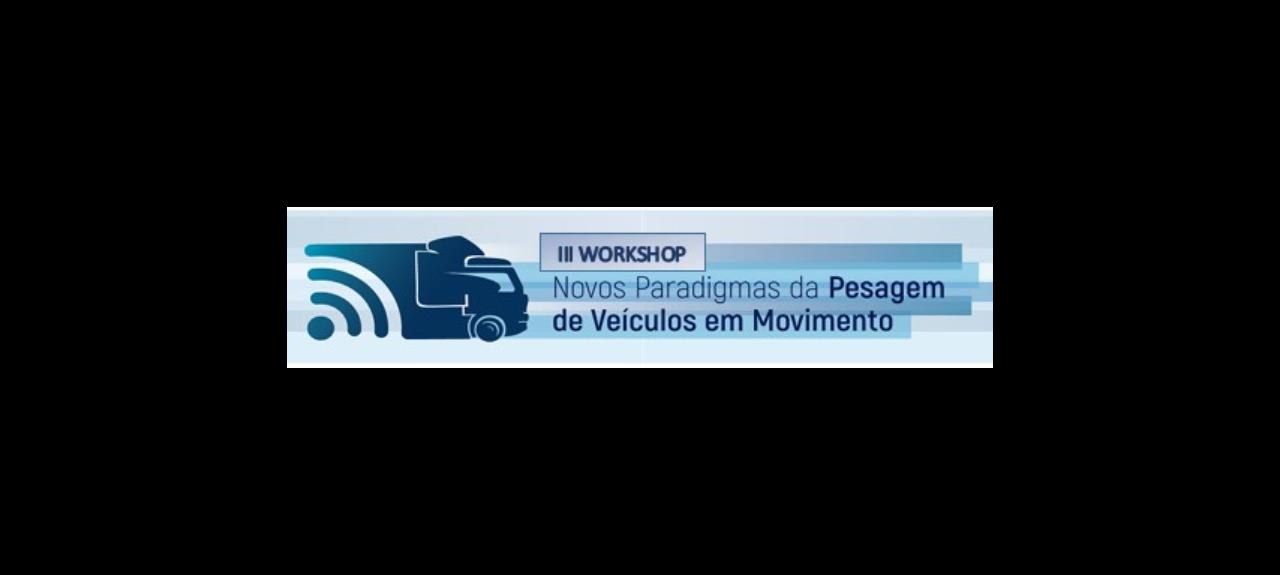 III Workshop Novos Paradigmas de Pesagem de Veículos em Movimento