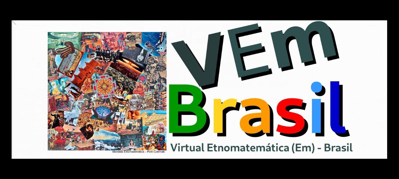 VEm Brasil - Virtual Etnomatemática - Brasil