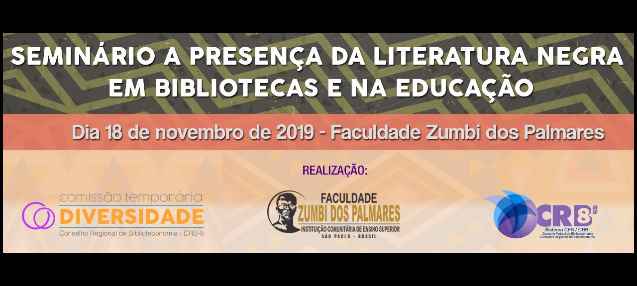 SEMINÁRIO A PRESENÇA DA LITERATURA NEGRA EM BIBLIOTECA E NA EDUCAÇÃO